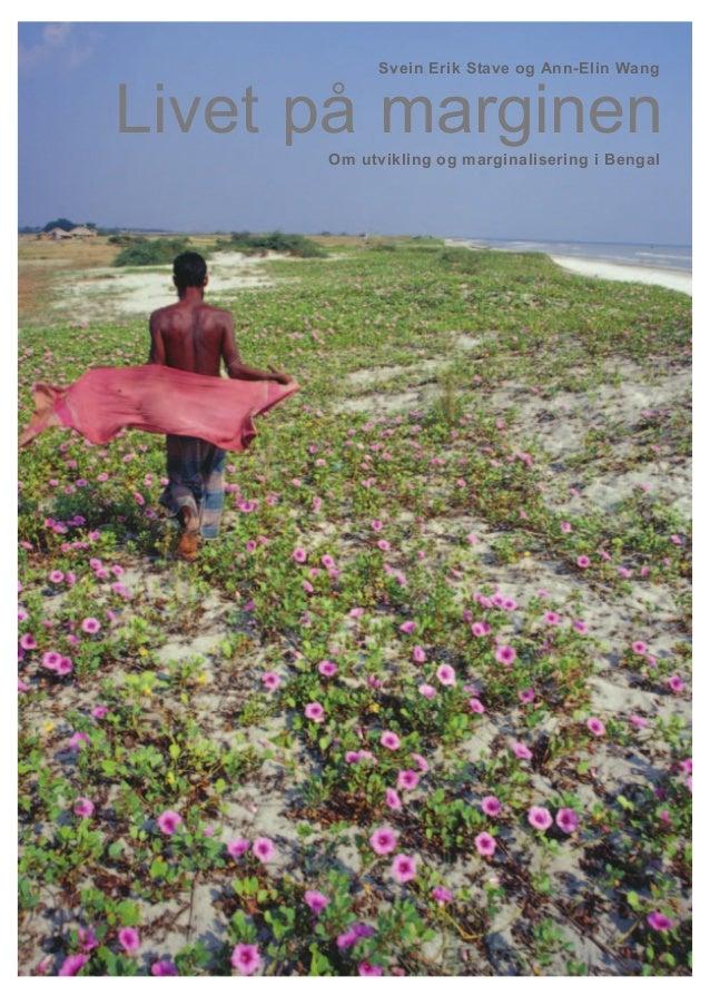 1 Livet på marginenOm utvikling og marginalisering i Bengal Svein Erik Stave og Ann-Elin Wang