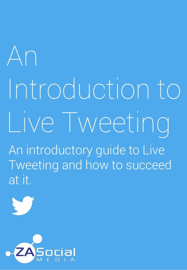 An Introduction to Live Tweeting An introductory guide to Live Tweeting and how to succeed at it.