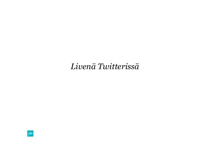 Livenä Twitterissä