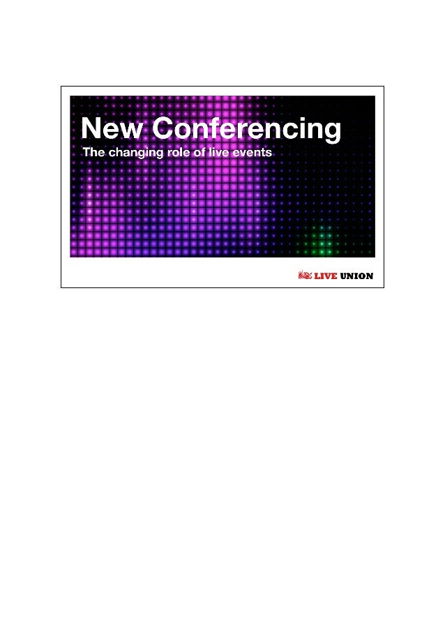 The backdrop to New Conferencing is a fundamental shift in therole of events in the digital age. !!Events have been freed ...