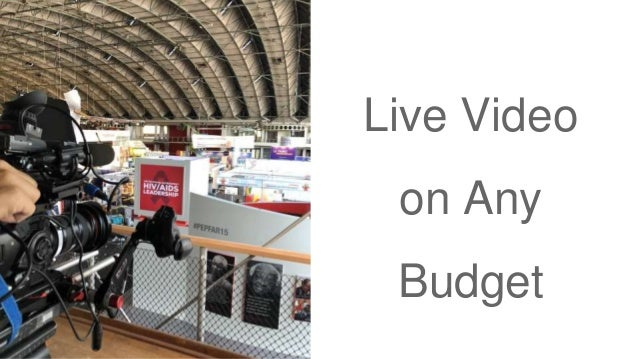 Live Video on Any Budget