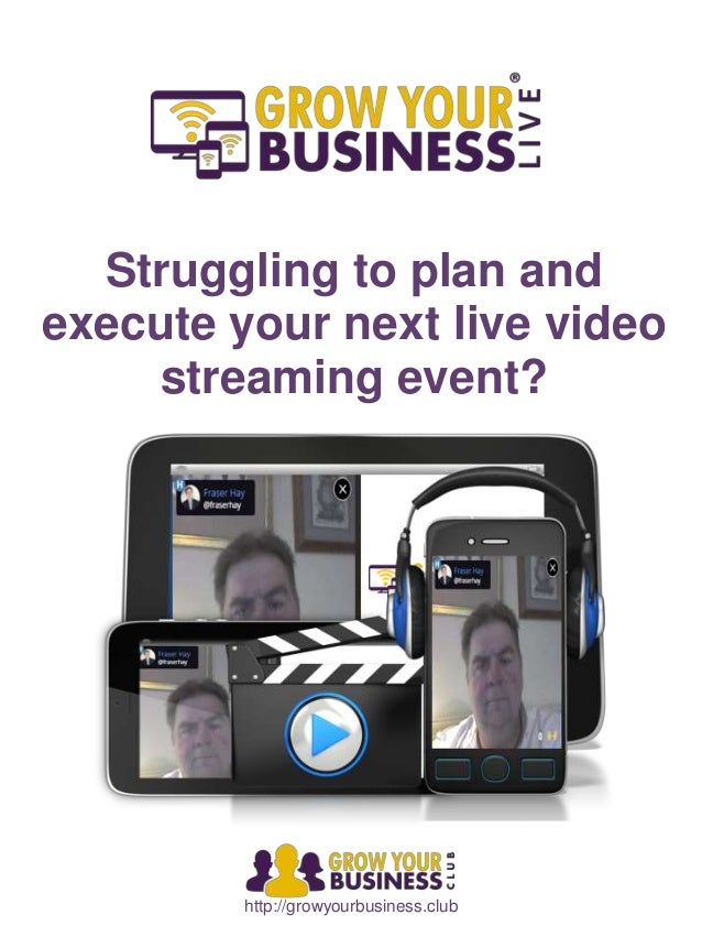 http://growyourbusiness.club Struggling to plan and execute your next live video streaming event?