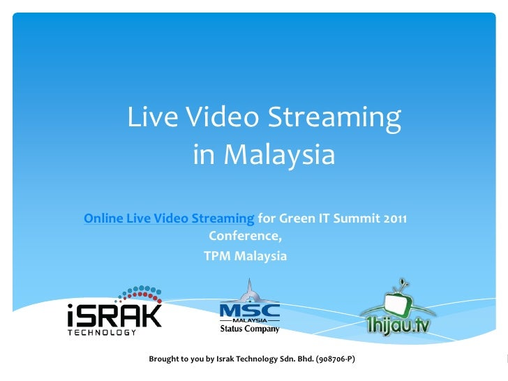 Live Video Streaming           in MalaysiaOnline Live Video Streaming for Green IT Summit 2011                     Confere...