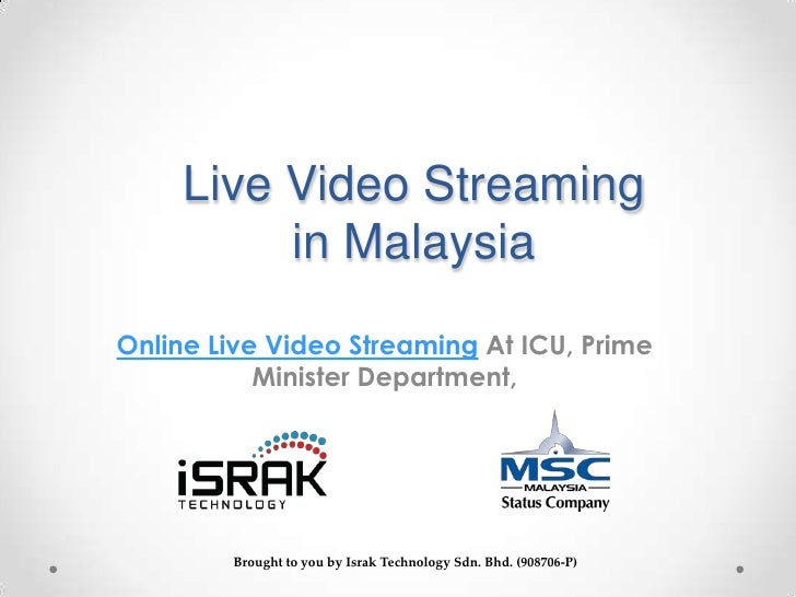 Live Video Streaming          in MalaysiaOnline Live Video Streaming At ICU, Prime           Minister Department,        B...