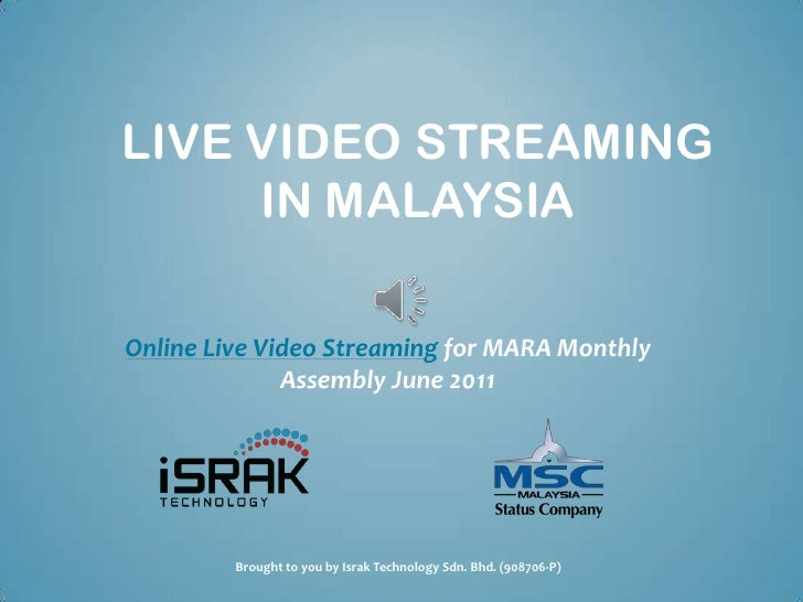 LIVE VIDEO STREAMING     IN MALAYSIAOnline Live Video Streaming for MARA Monthly              Assembly June 2011         B...