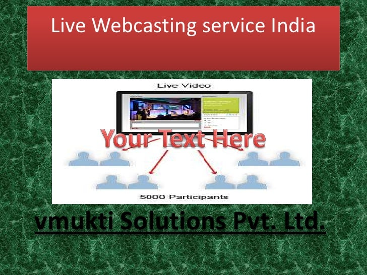 Live webcasting service india