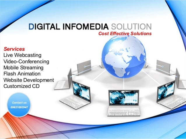 Cost Effective Solutions  Services Live Webcasting Video-Conferencing Mobile Streaming Flash Animation Website Development...