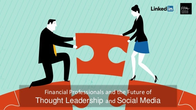 Financial Professionals and the Future of Thought Leadership and Social Media