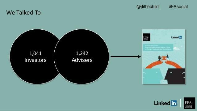 We Talked To 1,041 Investors 1,242 Advisers #FAsocial@jlittlechild