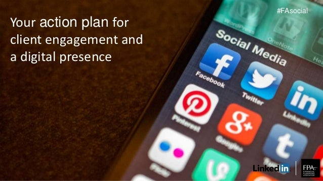 Your action plan for client engagement and a digital presence #FAsocial