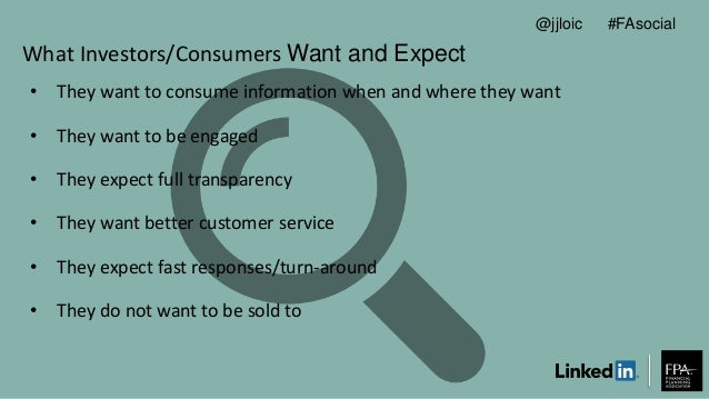 What Investors/Consumers Want and Expect • They want to consume information when and where they want • They want to be eng...