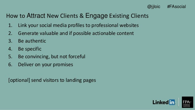 How to Attract New Clients & Engage Existing Clients 1. Link your social media profiles to professional websites 2. Genera...