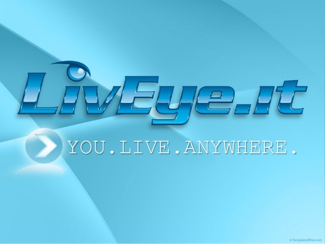 YOU.LIVE.ANYWHERE.