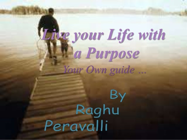 Live your Life with a Purpose Your Own guide …
