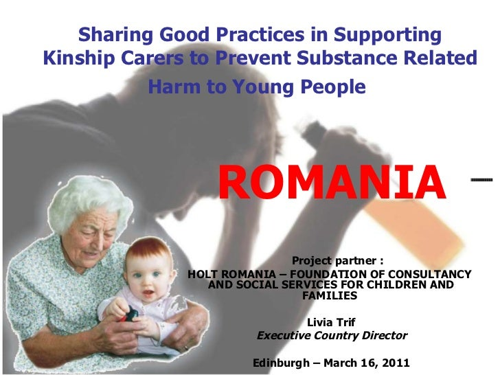 Sharing Good Practices in Supporting Kinship Carers to Prevent Substance Related Harm to Young People   ROMANIA Project pa...