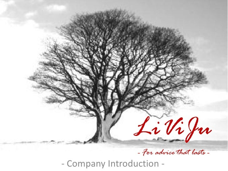 LiViJu                 - For advice that lasts -- Company Introduction -