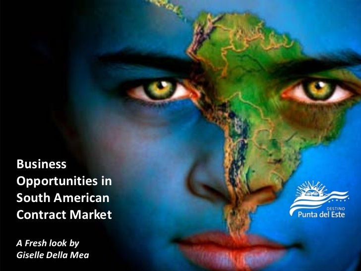 BusinessOpportunities InSouth AmericanContract MarketA Fresh Look ByGiselle Della Mea
