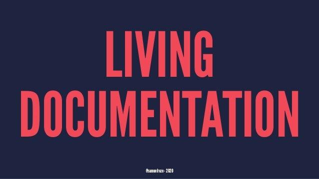 LIVING DOCUMENTATION @samuelroze - 2020