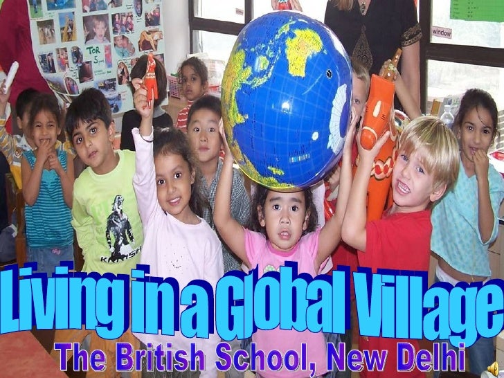 Living in a Global Village The British School, New Delhi