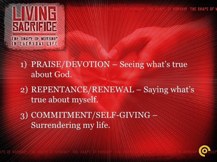 Living Sacrifice: The Shape of Worship in Everyday Life Slide 3