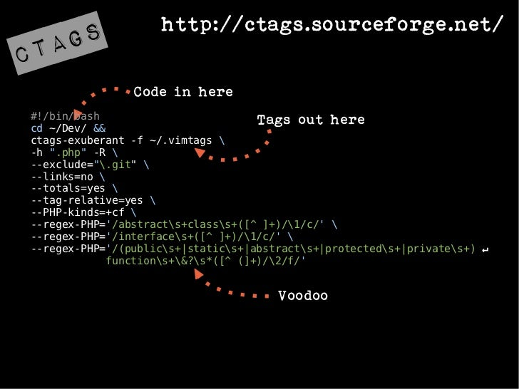 http://ctags.sourceforge.net/    ta gsc                Code in here#!/bin/bash                         Tags out herecd ~/D...