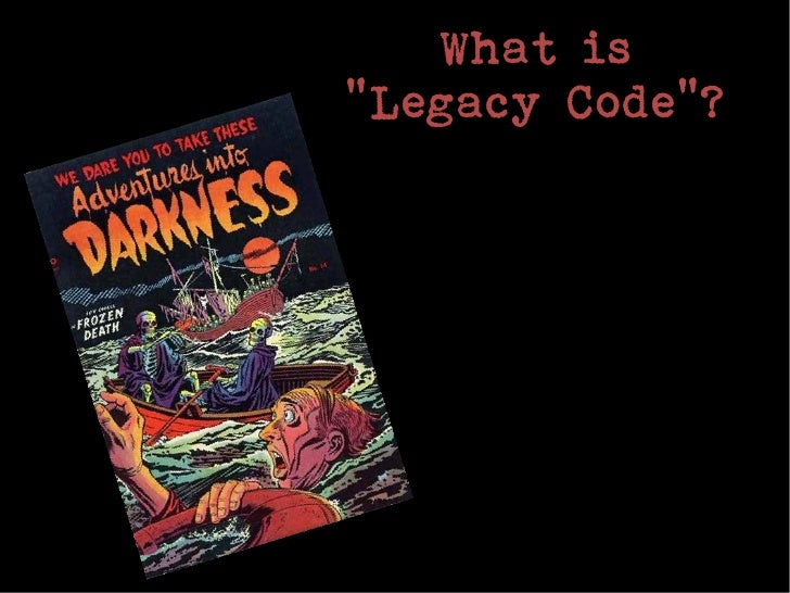 """What is""""Legacy Code""""?"""
