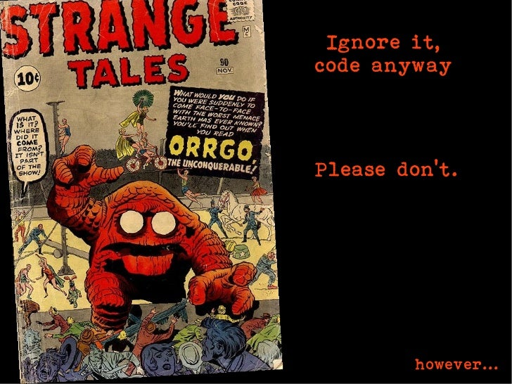 Ignore it,code anywayPlease dont.         however...