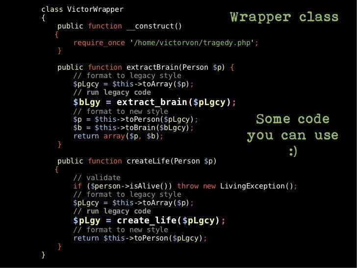 class VictorWrapper{                                            Wrapper class    public function __construct()   {        ...