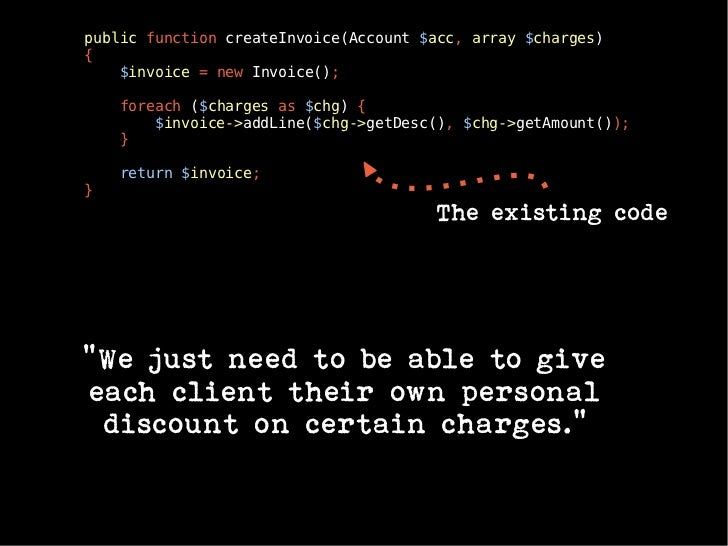 public function createInvoice(Account $acc, array $charges){    $invoice = new Invoice();    foreach ($charges as $chg) { ...