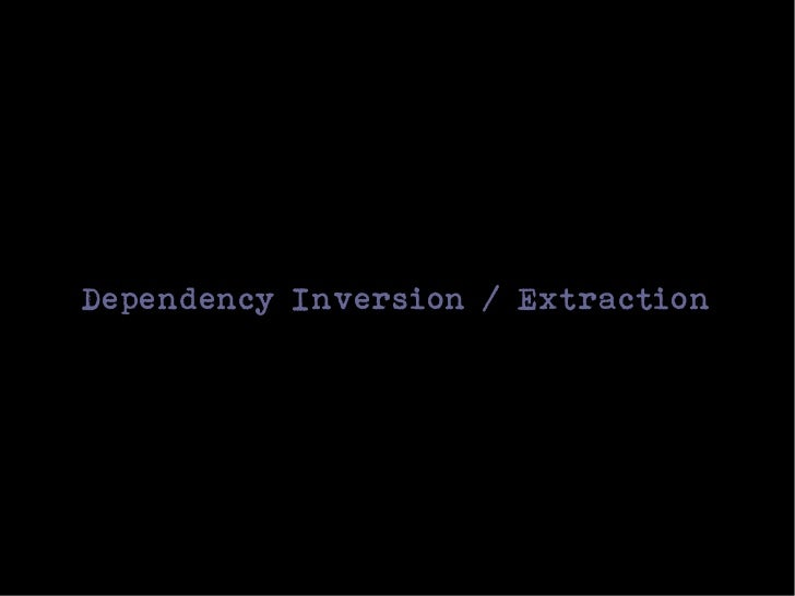 Dependency Inversion / Extraction