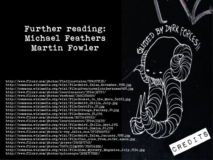 Further reading:          Michael Feathers           Martin Fowlerhttp://www.flickr.com/photos/flatlinevision/1514971535/h...
