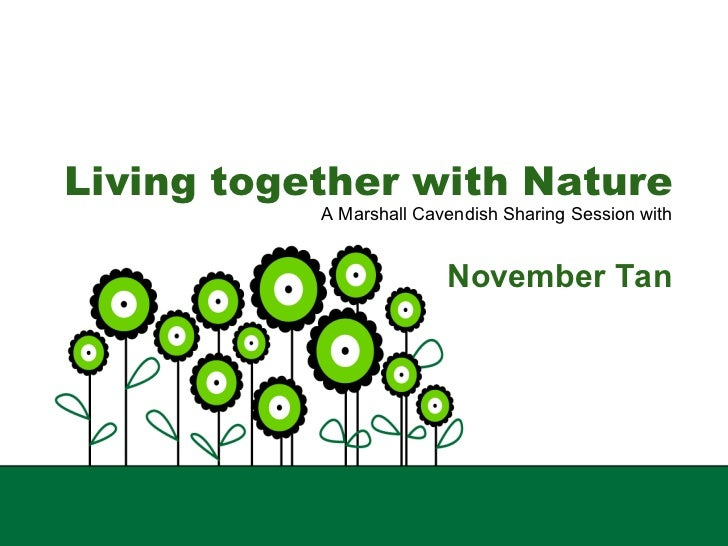 Living together with Nature A Marshall Cavendish Sharing Session with November Tan