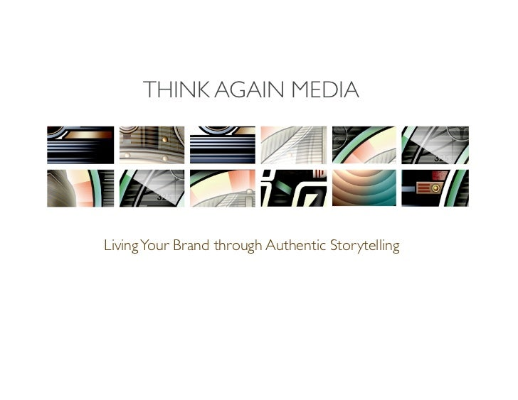 THINK AGAIN MEDIALiving Your Brand through Authentic Storytelling