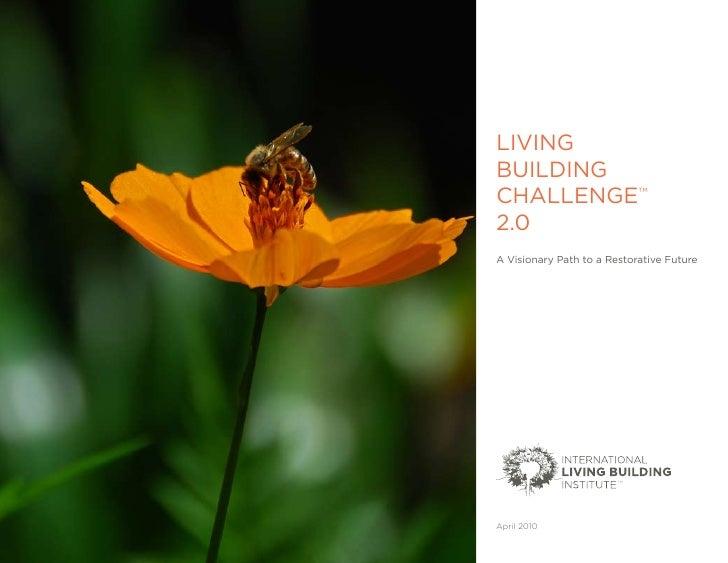 LIVINGBUILDINGCHALLENGE                             TM2.0A Visionary Path to a Restorative Future                        T...