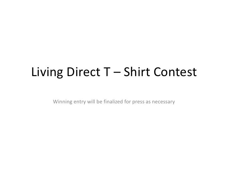 Living Direct T – Shirt Contest<br />Winning entry will be finalized for press as necessary<br />
