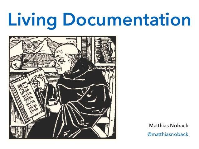 Matthias Noback @matthiasnoback Living Documentation