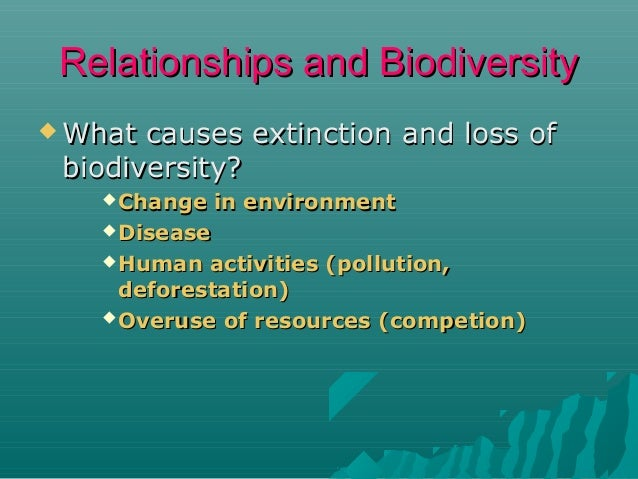 Relationships and Biodiversity  Loss  of biodiversity may be a warning of what?