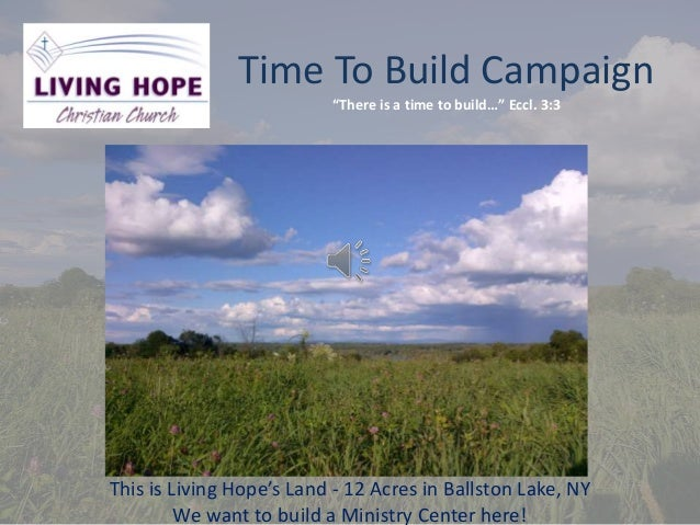 """Time To Build Campaign """"There is a time to build…"""" Eccl. 3:3  This is Living Hope's Land - 12 Acres in Ballston Lake, NY W..."""