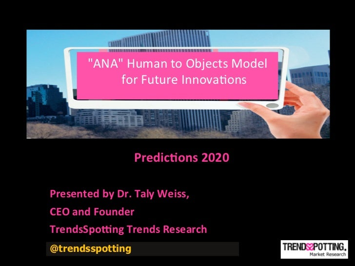"""ANA""	  Human	  to	  Objects	  Model	                   for	  Future	  Innova(ons	                                 	      ..."