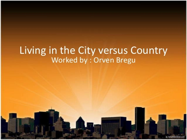 living in cities or in countryside Share the advantages of living in a city and countryside you might find helpful the keywords below: 1 transport 2 technology 3 facilities 4 communication.
