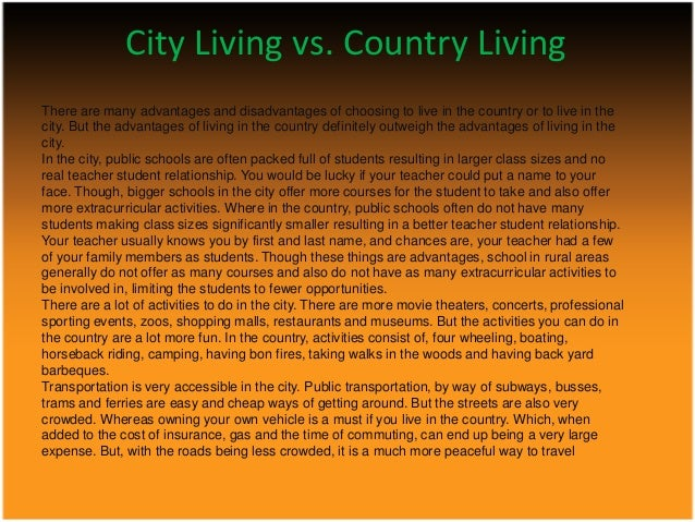 compare and contrast essay on city and country living Essay on city life vs village life (2465 words) in a big city like bombay people living in the lower storey do not know country life suggests 'save.
