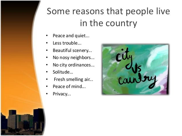 compare contrast essay city country living Read an example of the compare-and-contrast both cities also share and differ in cultural diversity and cost of living online compare-and-contrast essay.