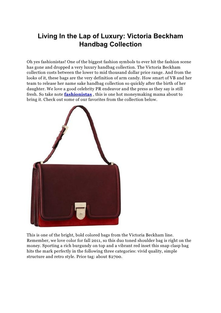 Living In the Lap of Luxury: Victoria Beckham                   Handbag CollectionOh yes fashionistas! One of the biggest ...