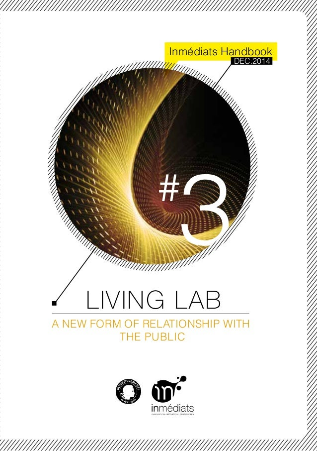 LIVING LAB A NEW FORM OF RELATIONSHIP WITH THE PUBLIC 3# Inmédiats Handbook DEC.2014