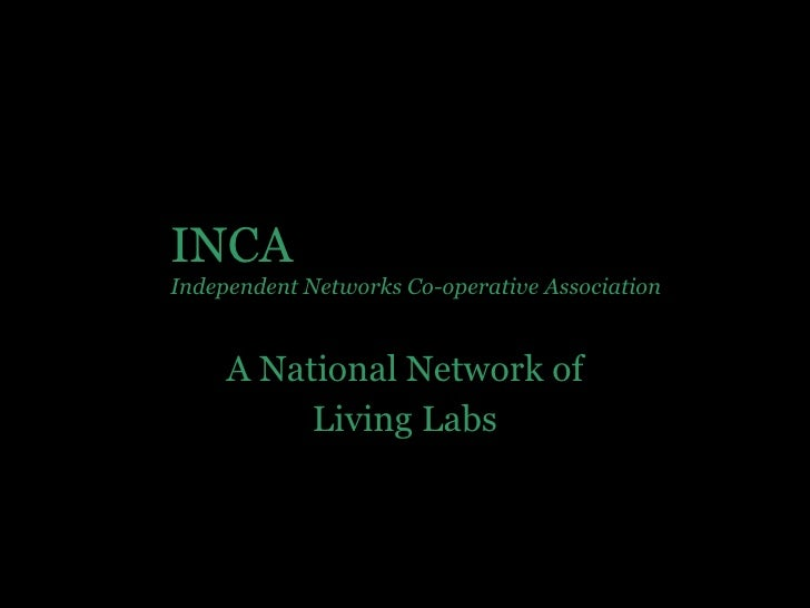 A National Network of Living Labs INCA Independent Networks Co-operative Association