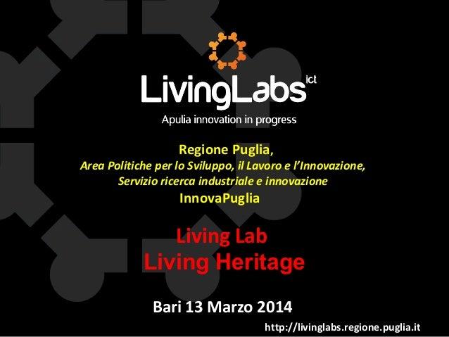 http://livinglabs.regione.puglia.it Regione Puglia, Area Politiche per lo Sviluppo, il Lavoro e l'Innovazione, Servizio ri...