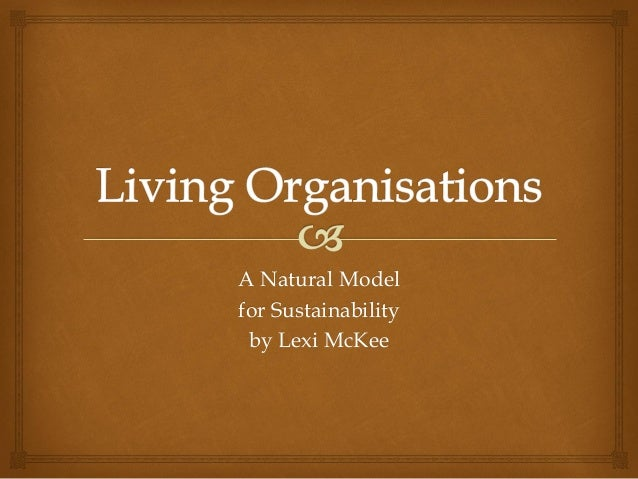 A Natural Modelfor Sustainability by Lexi McKee