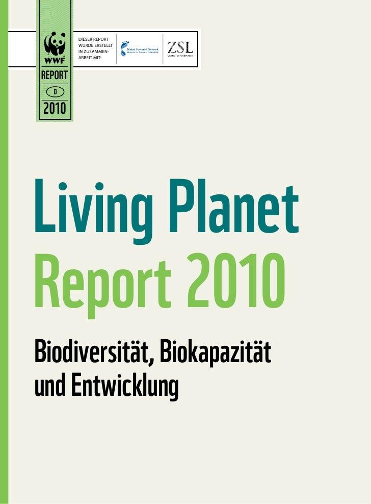 DIESER REPORT          WURDE ERSTELLT          IN ZUSAMMEN-          ARBEIT MIT:    REPORT   D   2010     Living Planet Re...