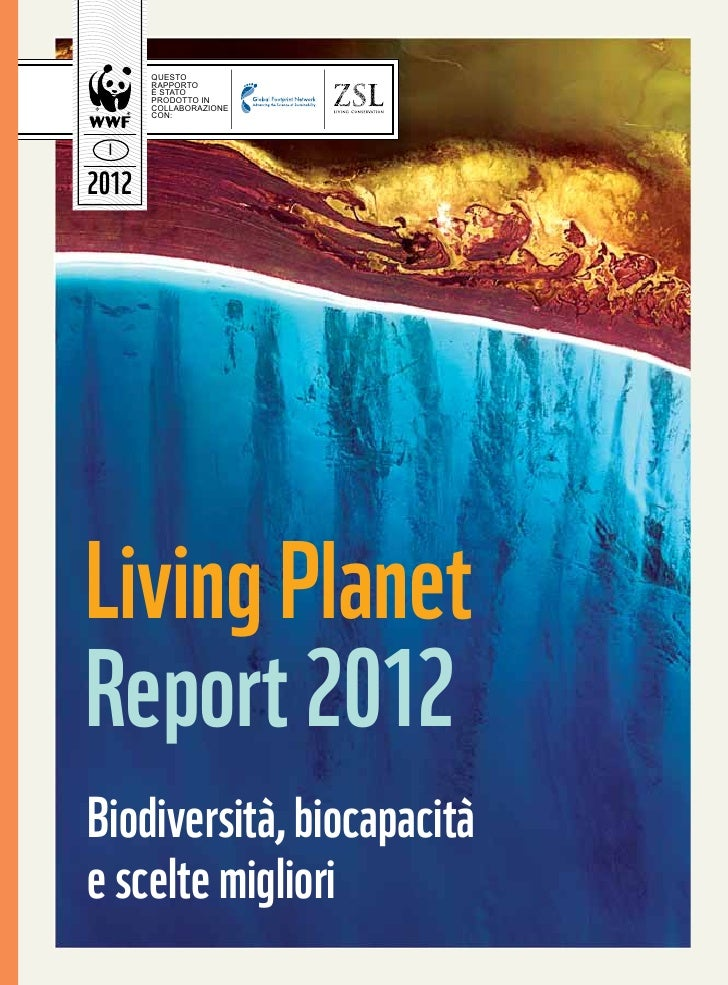 QUESTO       RAPPORTO       È STATO       PRODOTTO IN       COLLABORAZIONE       CON: I2012Living PlanetReport 2012Biodive...