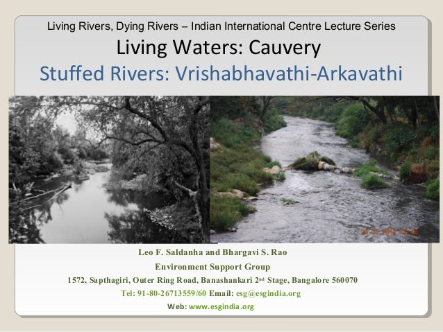 Living Rivers, Dying Rivers – Indian International Centre Lecture SeriesLiving Waters: CauveryStuffed Rivers: Vrishabhavat...